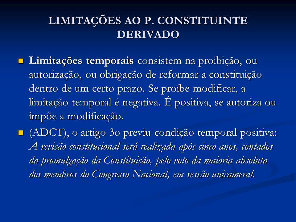 LIMITAÇÕES AO P. CONSTITUINTE DERIVADO