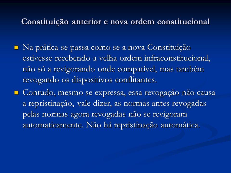 Constituição anterior e nova ordem constitucional