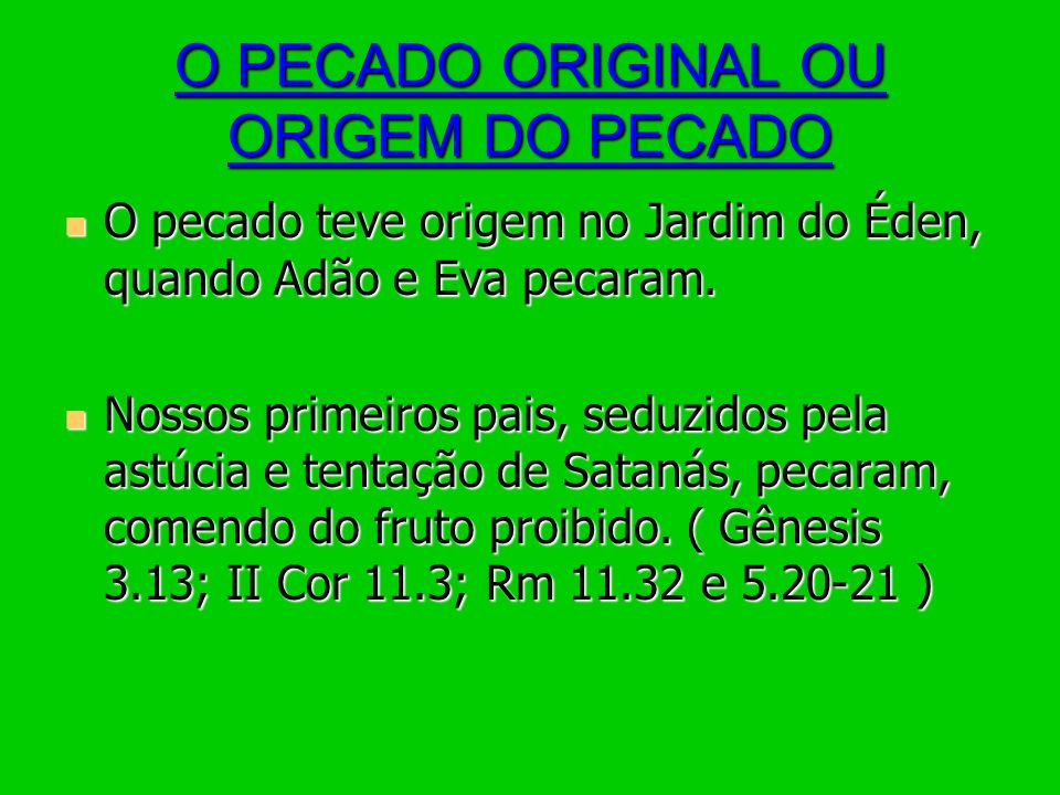 O PECADO ORIGINAL OU ORIGEM DO PECADO