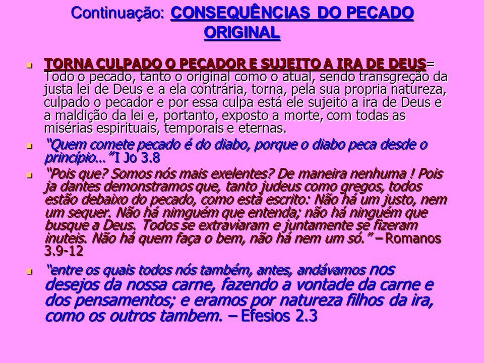 Continuação: CONSEQUÊNCIAS DO PECADO ORIGINAL