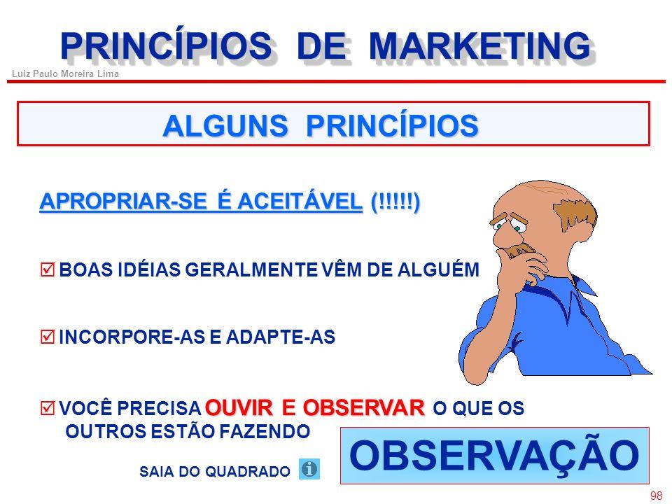 OBSERVAÇÃO PRINCÍPIOS DE MARKETING ALGUNS PRINCÍPIOS