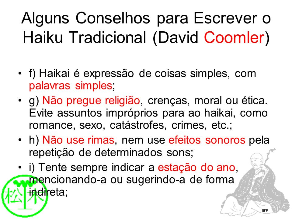 Alguns Conselhos para Escrever o Haiku Tradicional (David Coomler)