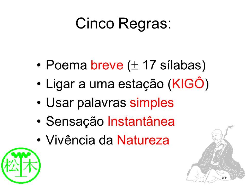 Cinco Regras: Poema breve ( 17 sílabas) Ligar a uma estação (KIGÔ)