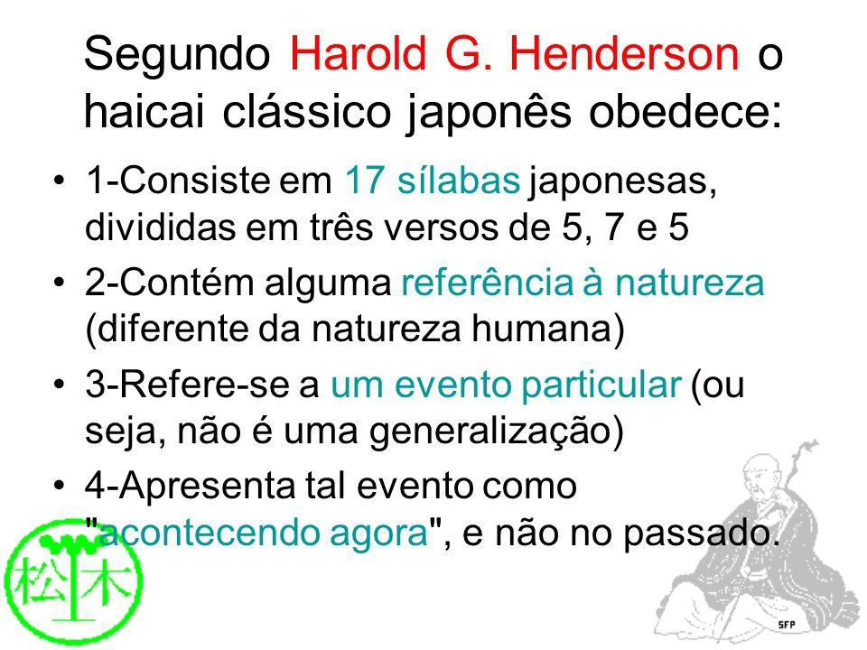Segundo Harold G. Henderson o haicai clássico japonês obedece: