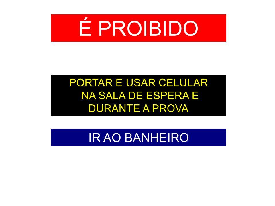 NA SALA DE ESPERA E DURANTE A PROVA