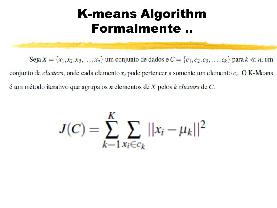 K-means Algorithm Formalmente ..