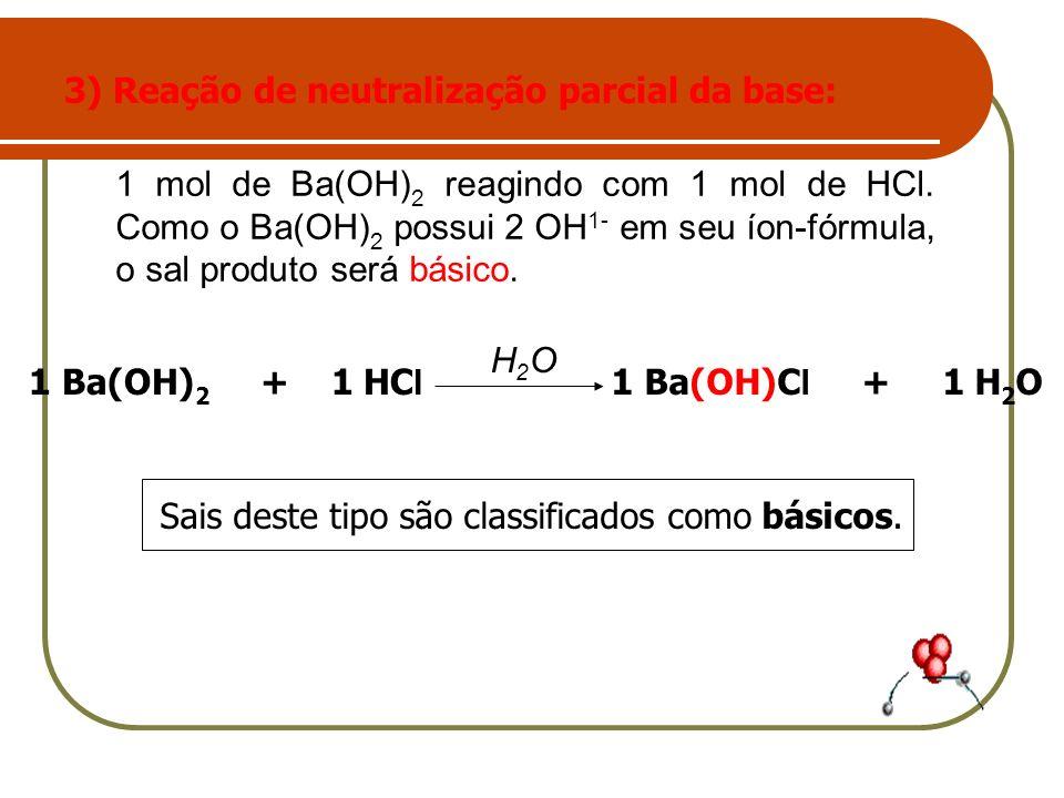 3) Reação de neutralização parcial da base: