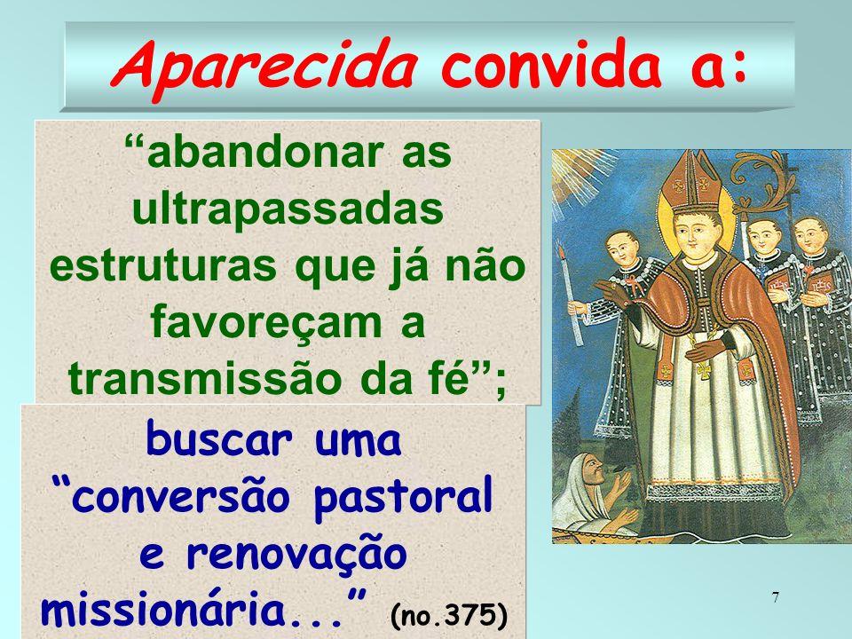 buscar uma conversão pastoral e renovação missionária... (no.375)