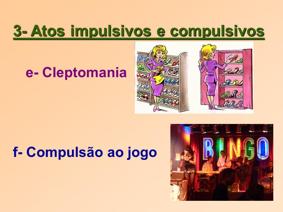 3- Atos impulsivos e compulsivos