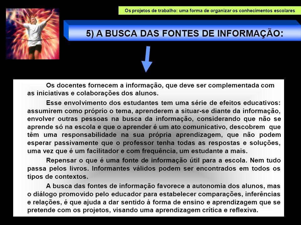 5) A BUSCA DAS FONTES DE INFORMAÇÃO: