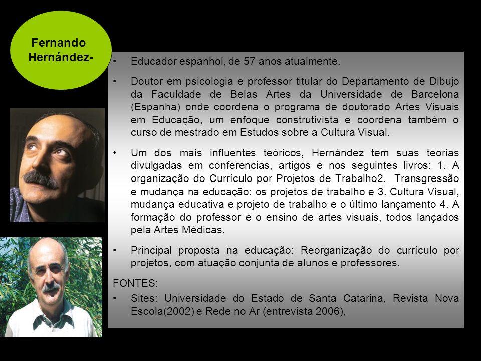 Fernando Hernández- Educador espanhol, de 57 anos atualmente.