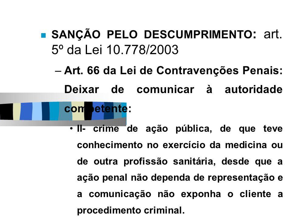 SANÇÃO PELO DESCUMPRIMENTO: art. 5º da Lei 10.778/2003
