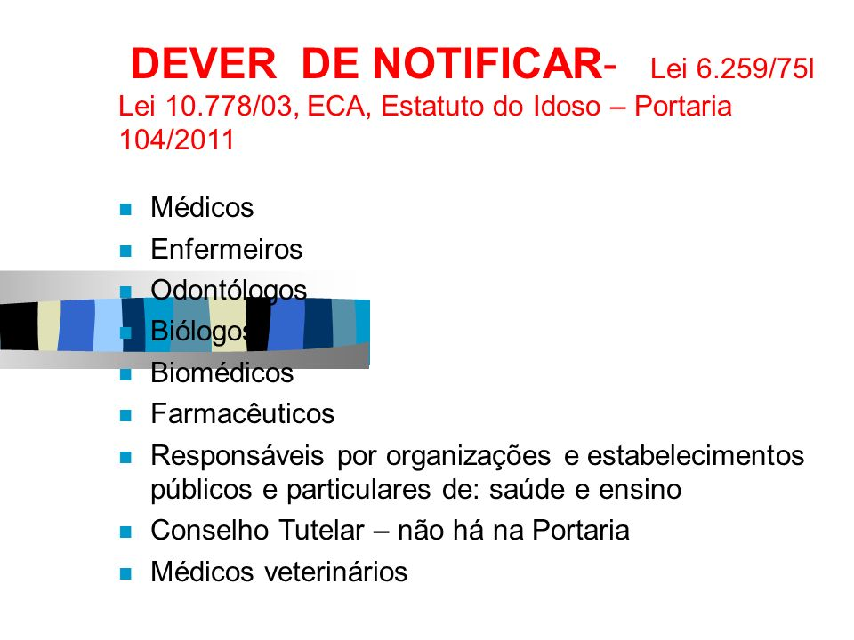 DEVER DE NOTIFICAR- Lei 6. 259/75l Lei 10