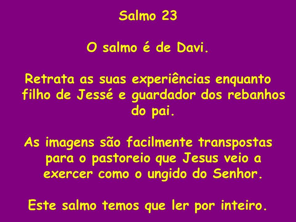 Este salmo temos que ler por inteiro.