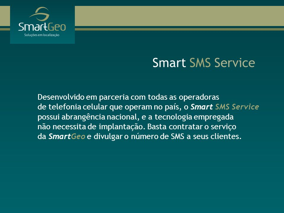Smart SMS Service Desenvolvido em parceria com todas as operadoras