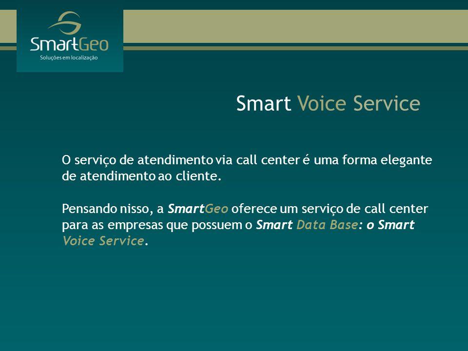 Smart Voice Service O serviço de atendimento via call center é uma forma elegante de atendimento ao cliente.