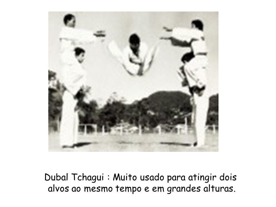 Dubal Tchagui : Muito usado para atingir dois
