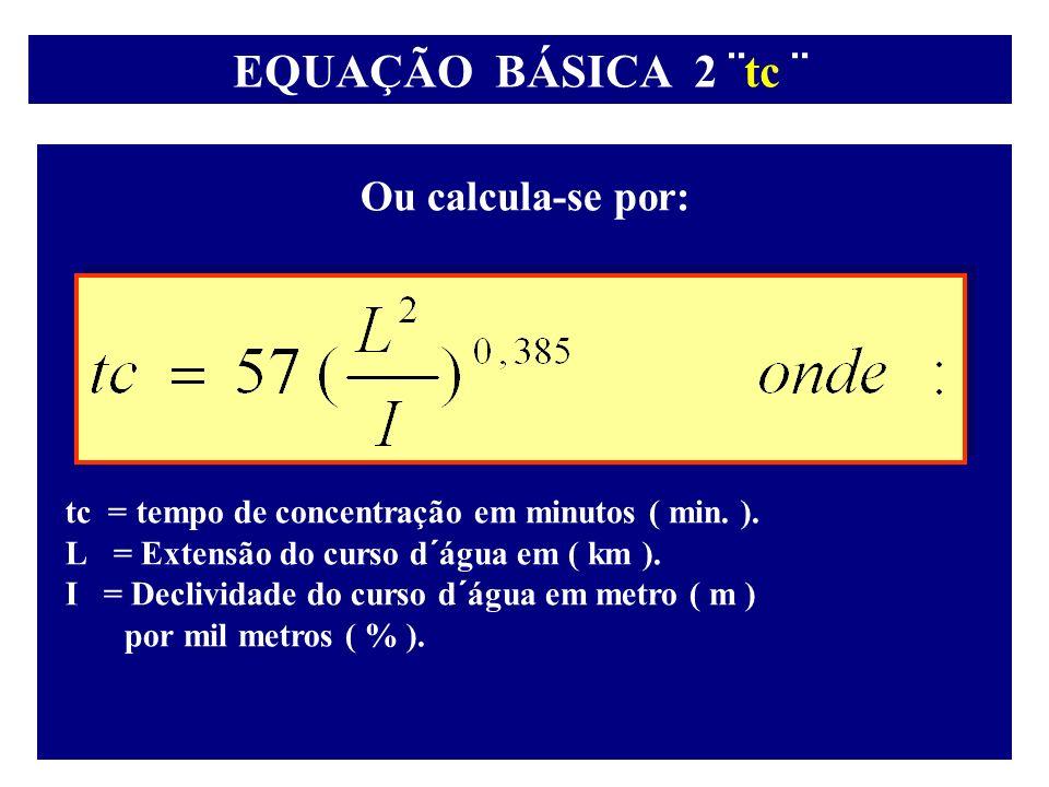 EQUAÇÃO BÁSICA 2 ¨tc ¨ Ou calcula-se por: