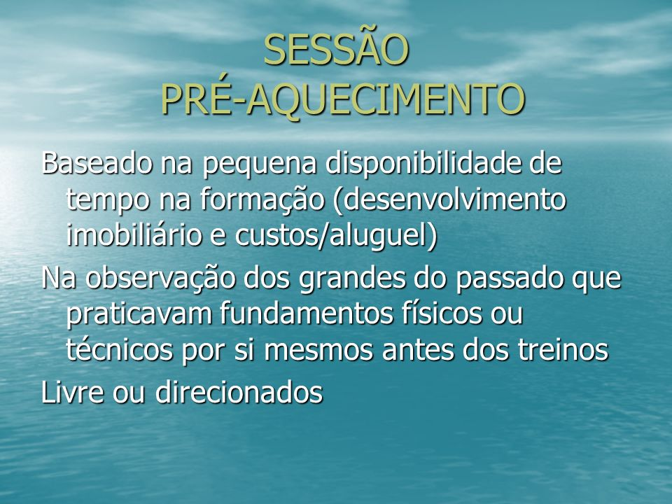 SESSÃO PRÉ-AQUECIMENTO