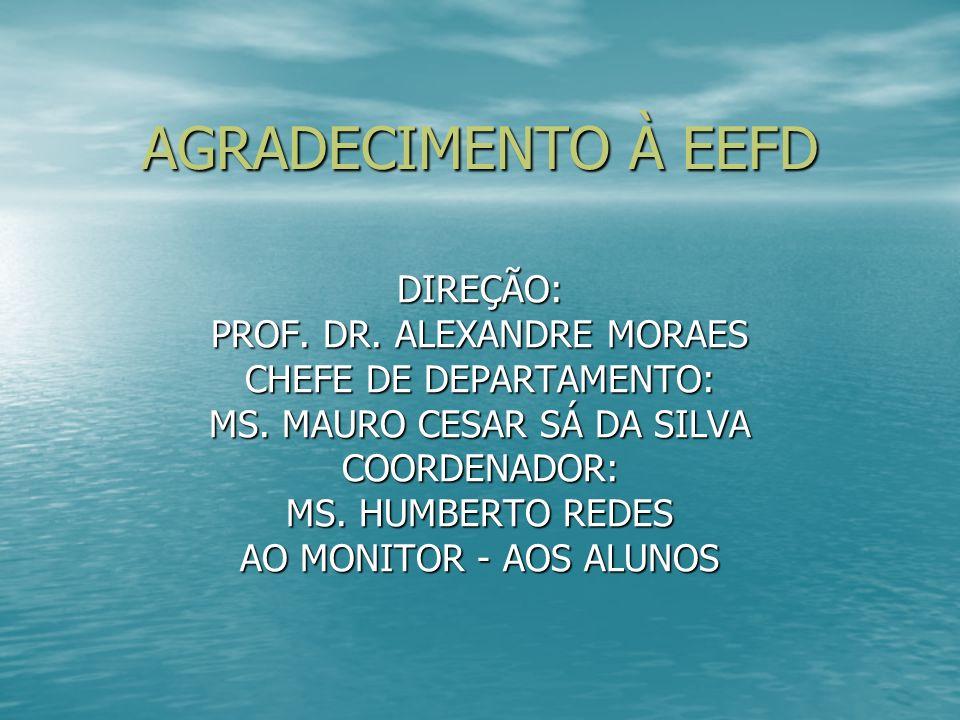 AGRADECIMENTO À EEFD DIREÇÃO: PROF. DR. ALEXANDRE MORAES
