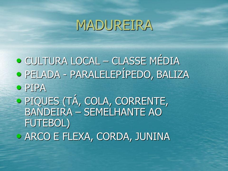 MADUREIRA CULTURA LOCAL – CLASSE MÉDIA PELADA - PARALELEPÍPEDO, BALIZA
