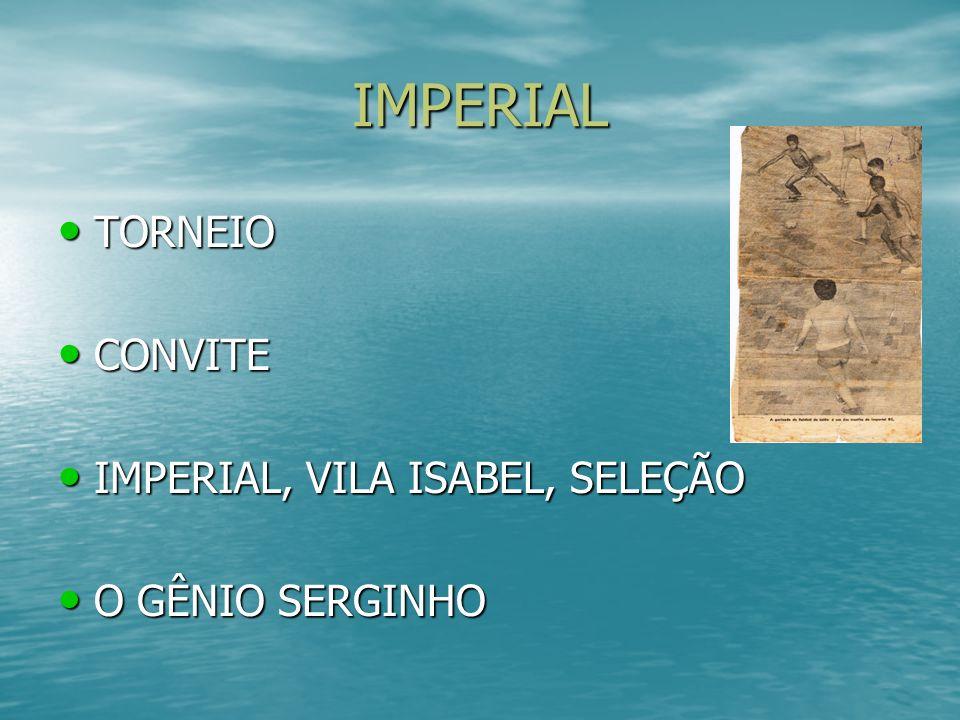 IMPERIAL TORNEIO CONVITE IMPERIAL, VILA ISABEL, SELEÇÃO