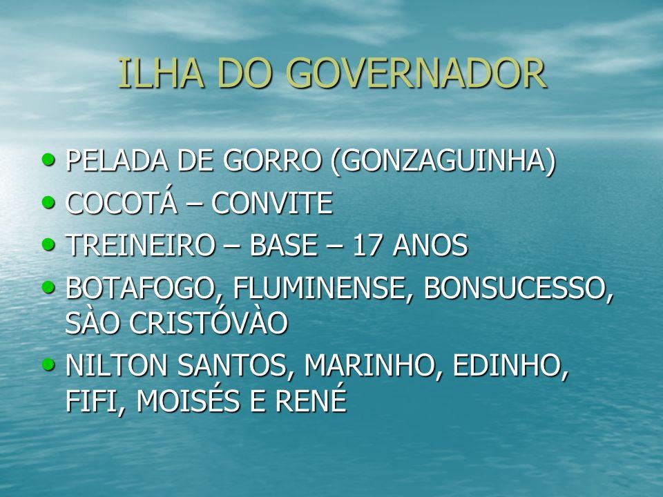 ILHA DO GOVERNADOR PELADA DE GORRO (GONZAGUINHA) COCOTÁ – CONVITE