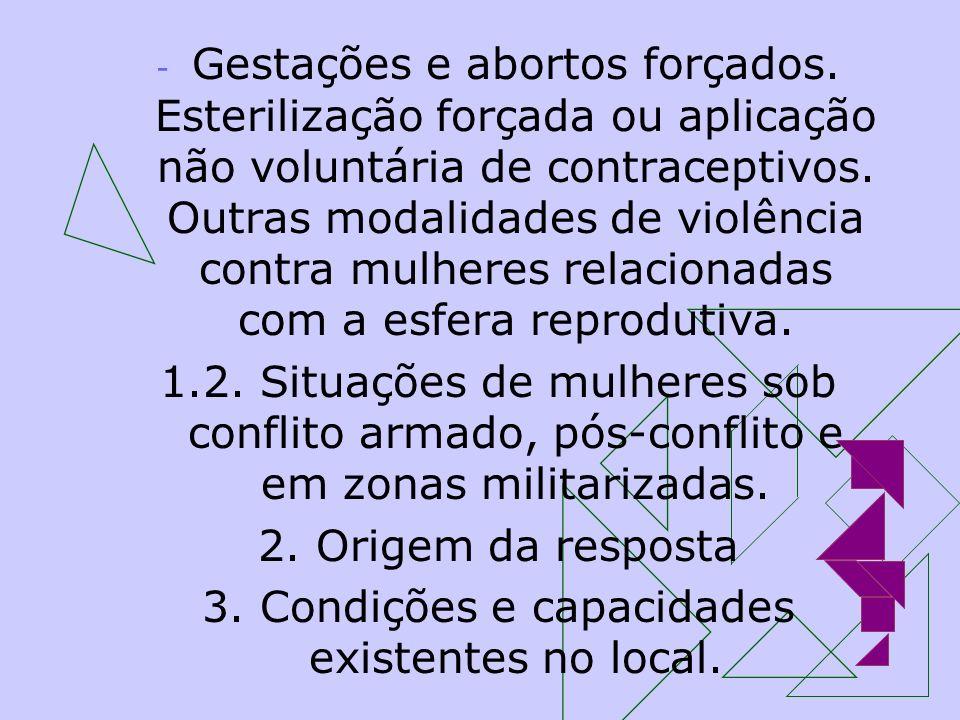 3. Condições e capacidades existentes no local.