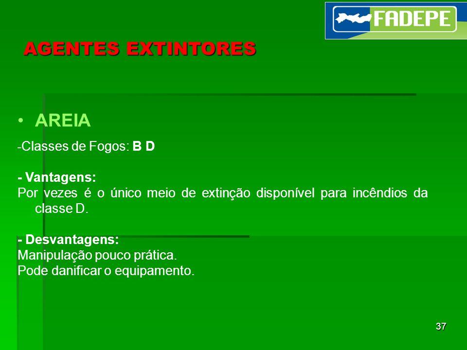 AGENTES EXTINTORES AREIA - Vantagens: