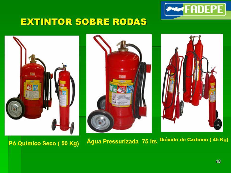 EXTINTOR SOBRE RODAS Água Pressurizada 75 lts Pó Químico Seco ( 50 Kg)