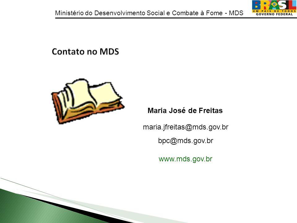 Contato no MDS Maria José de Freitas maria.jfreitas@mds.gov.br