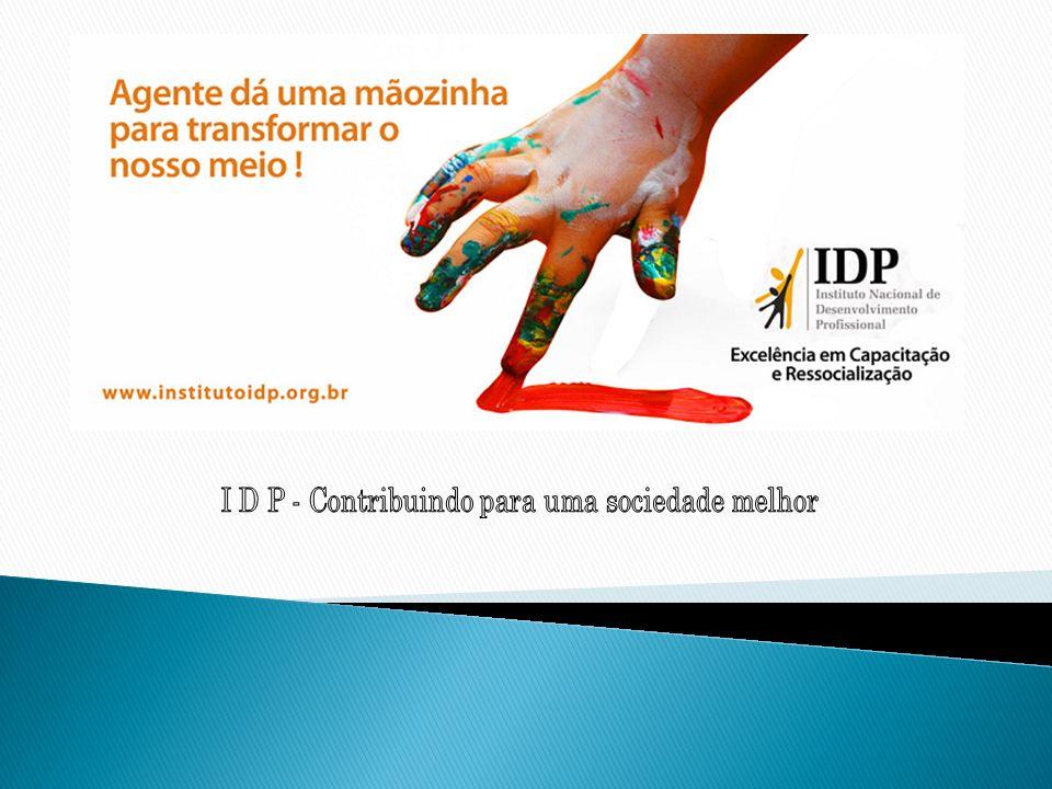 I D P - Contribuindo para uma sociedade melhor