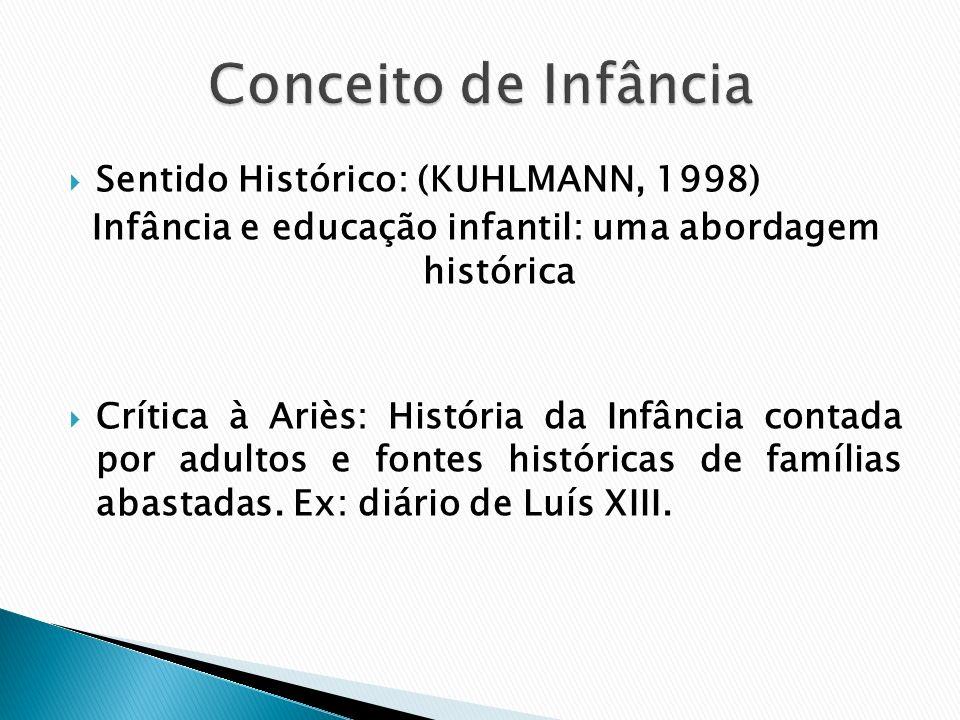 Infância e educação infantil: uma abordagem histórica