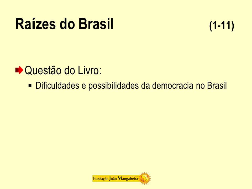Raízes do Brasil (1-11) Questão do Livro: