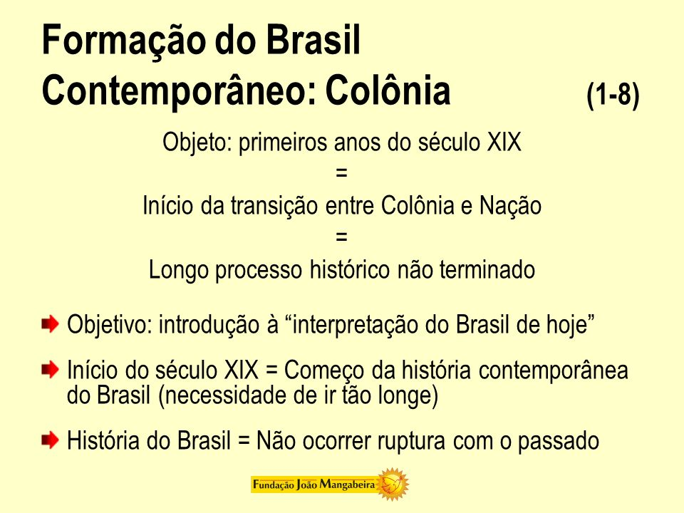 Formação do Brasil Contemporâneo: Colônia (1-8)
