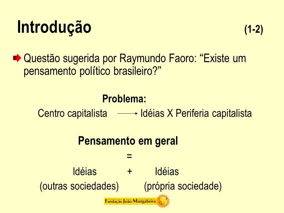 Centro capitalista Idéias X Periferia capitalista