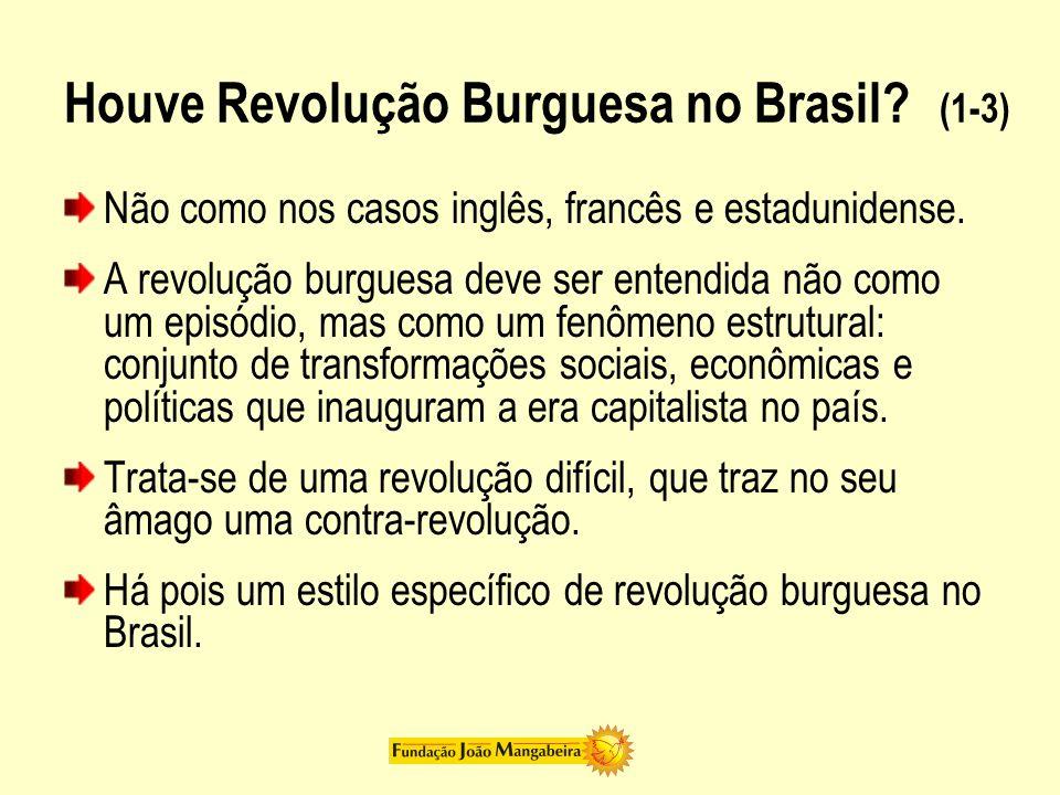 Houve Revolução Burguesa no Brasil (1-3)