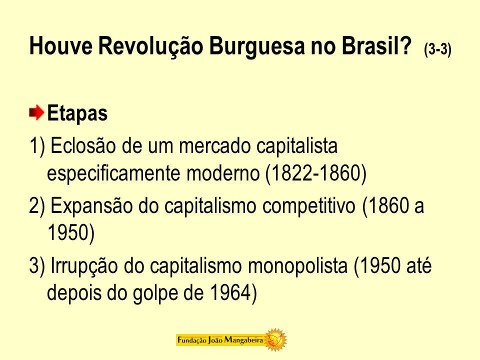 Houve Revolução Burguesa no Brasil (3-3)