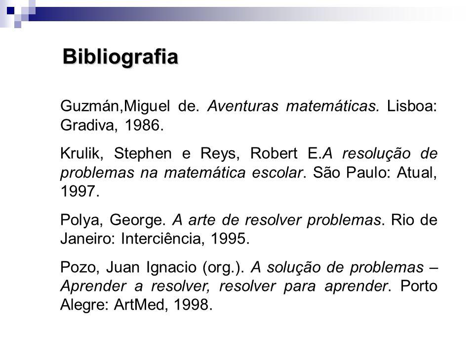 BibliografiaGuzmán,Miguel de. Aventuras matemáticas. Lisboa: Gradiva, 1986.