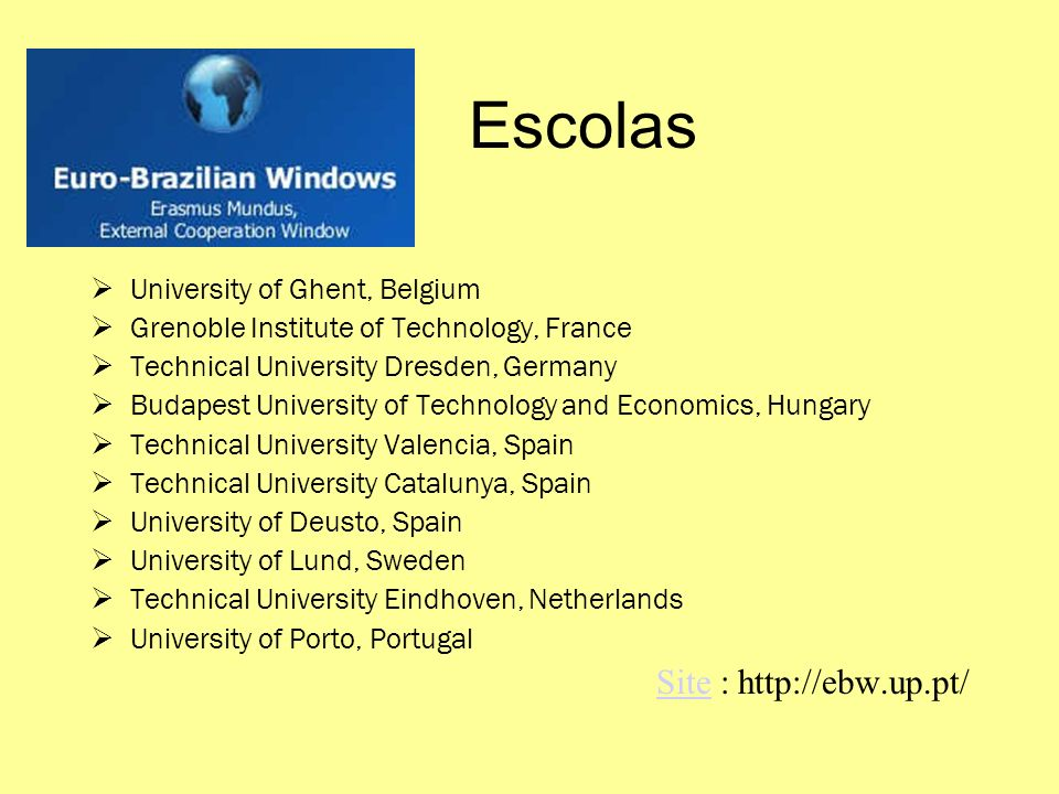 Escolas Site : http://ebw.up.pt/ University of Ghent, Belgium