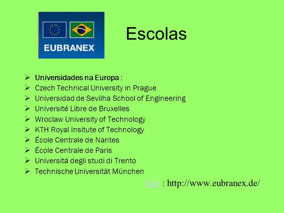 Escolas Site : http://www.eubranex.de/ Universidades na Europa :