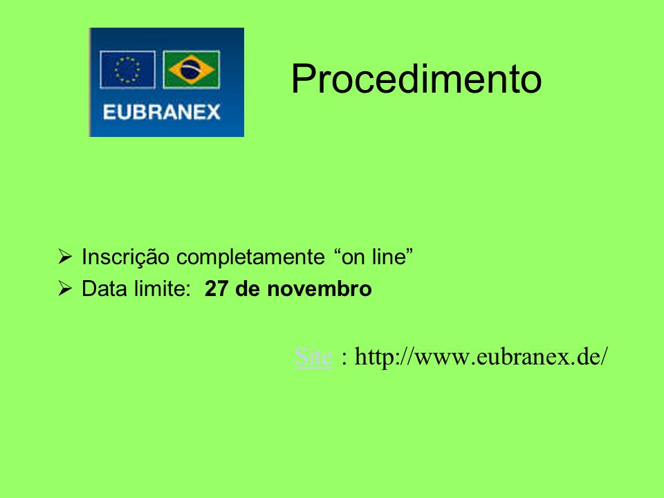 Procedimento Site : http://www.eubranex.de/
