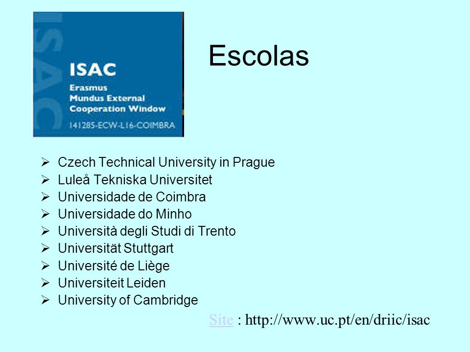 Escolas Site : http://www.uc.pt/en/driic/isac