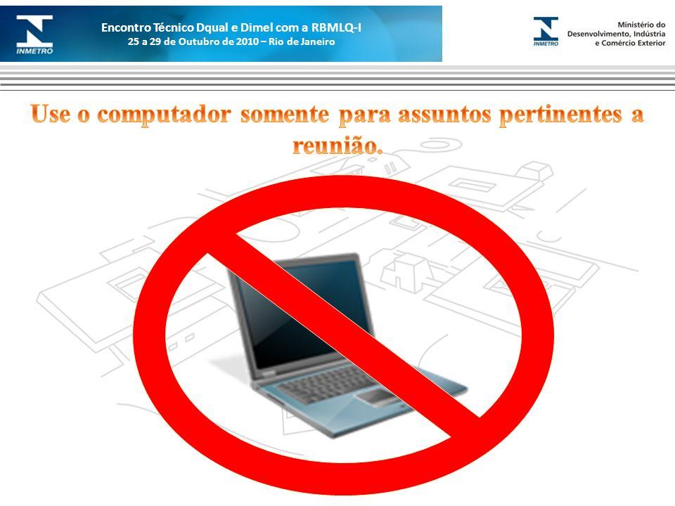 Use o computador somente para assuntos pertinentes a reunião.