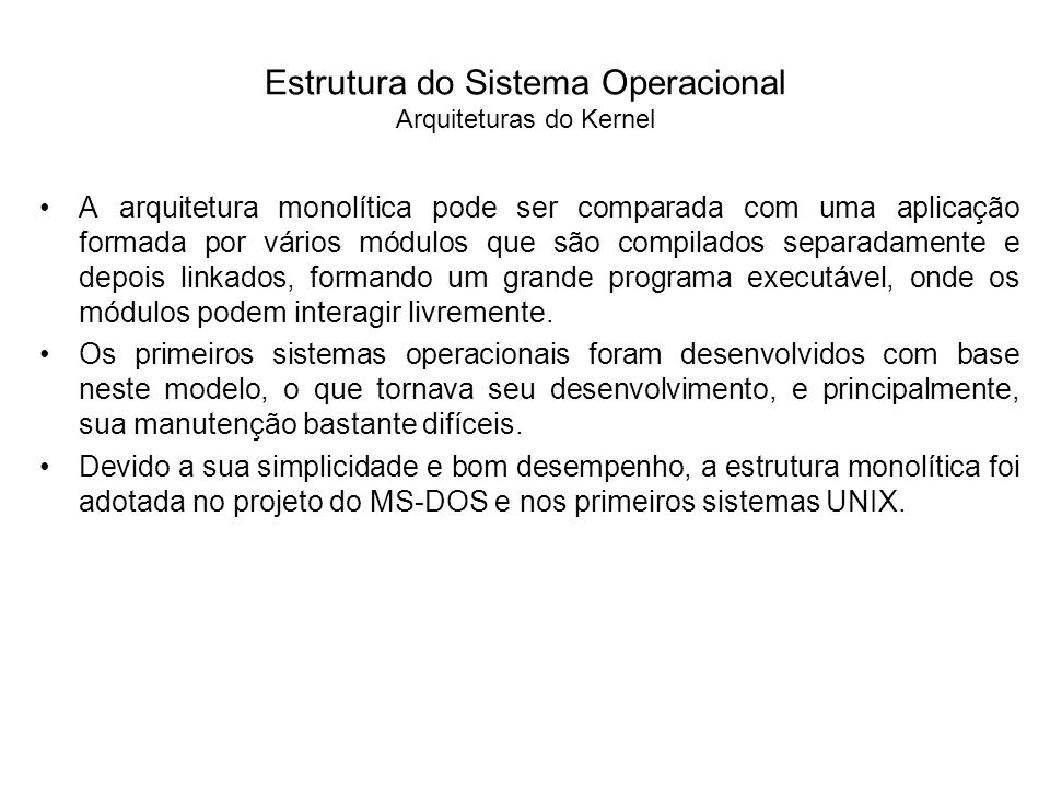 Estrutura do Sistema Operacional Arquiteturas do Kernel