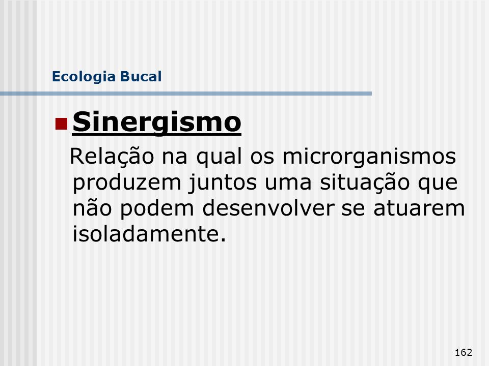 Ecologia Bucal Sinergismo.