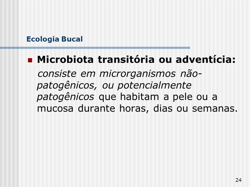 Microbiota transitória ou adventícia: