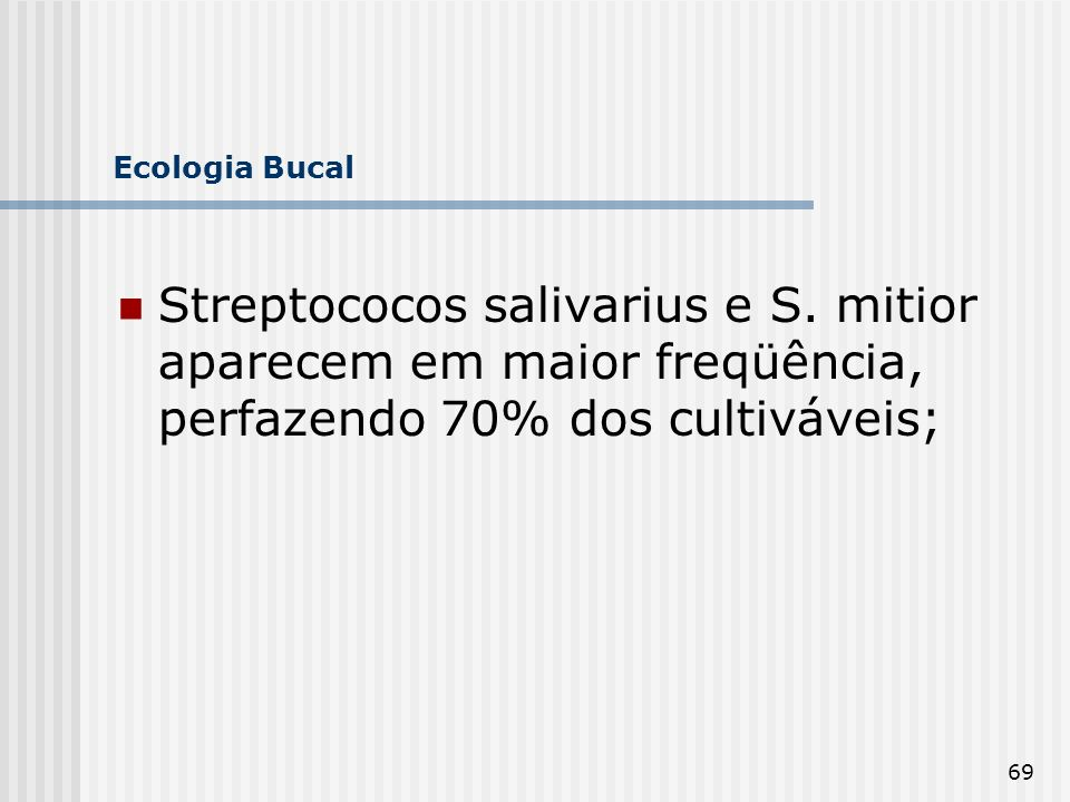 Ecologia Bucal Streptococos salivarius e S.