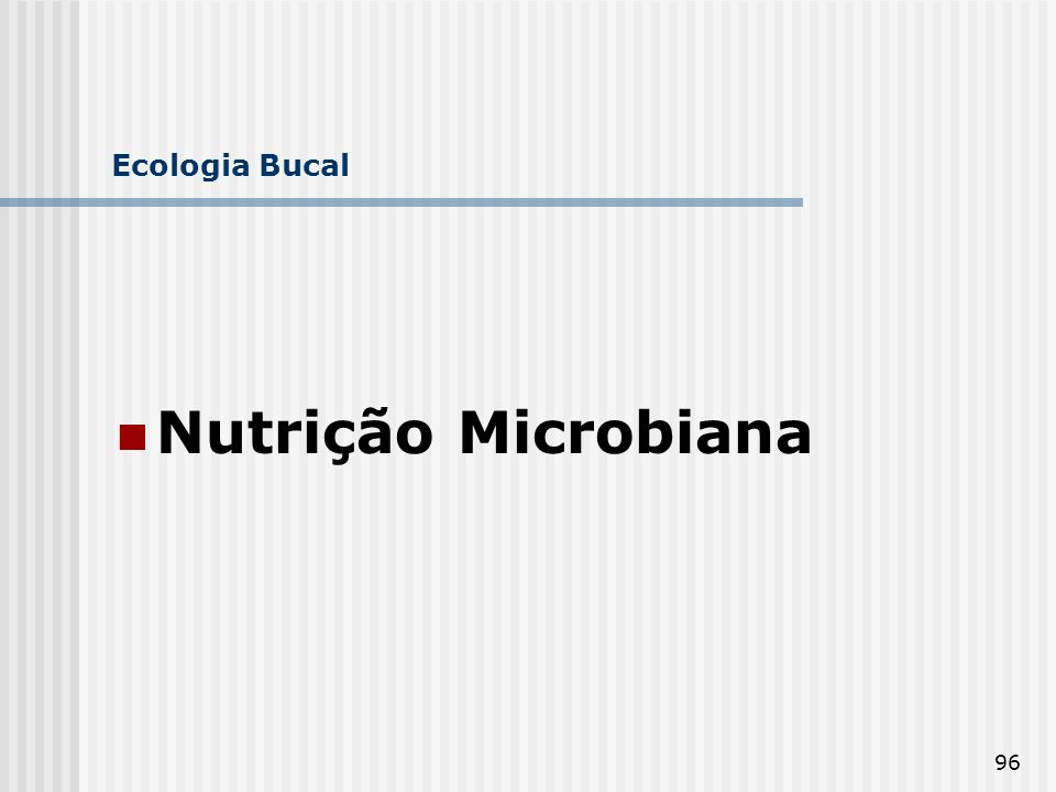 Ecologia Bucal Nutrição Microbiana