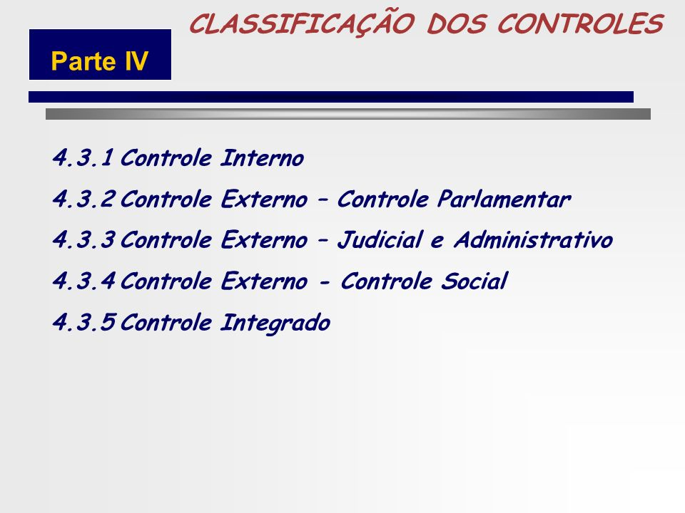 5 CLASSIFICAÇÃO DOS CONTROLES Parte IV 4.3.1 Controle Interno